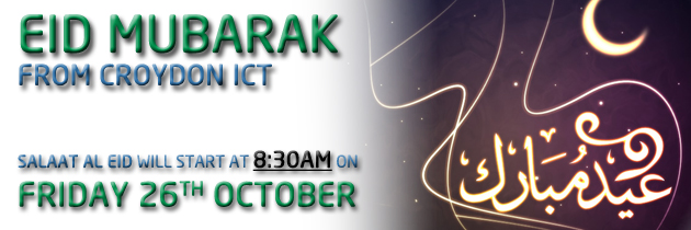Eid Mubarak from Croydon ICT: Eid Al Adha 26 Oct 2012