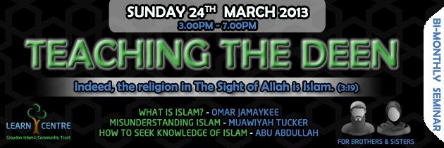 Teaching the Deen - Seminar at Croydon ICT on Sunday 24 March 2013