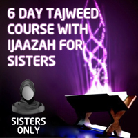 6 Day Tajweed Course with Ijaazah for Sisters at Croydon ICT
