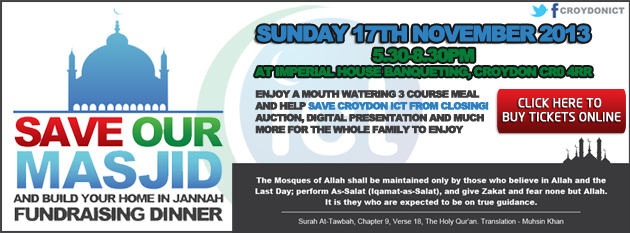 Save Our Masjid - Fundraising Dinner on 17 Nov 2013 - for Croydon ICT