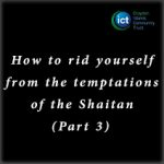 How-to-rid-yourself-from-the-temptations-of-the-Shaitan-(Part-3)